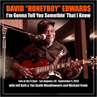 imgonnatellyousomethinthatiknowdavidhoneyboy edwards_jn_jpg