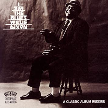 Great Blues Albums: Willie Dixon, I Am The Blues